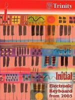 Trinity College London: Electronic Keyboard Initial 2003-2010 Sheet Music