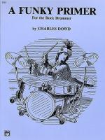 Charles Dowd: A Funky Primer For The Rock Drummer Sheet Music