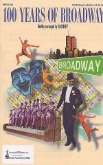 100 Years of Broadway (Medley) (Singer's Edition) Sheet Music