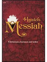 Handel's Messiah: Christmas Choruses and Solos Sheet Music