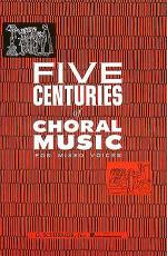 Five Centuries Of Choral Music For Mixed Voices Sheet Music