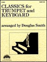 Classics for Trumpet and Keyboard - Trumpet Part Sheet Music