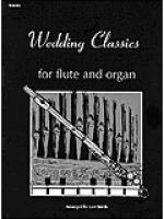 Wedding Classics for Flute and Organ Sheet Music