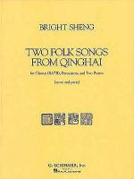Two Folk Songs From Qinghai (1990) - Chorus SATB, Percussion, & 2 Pianos Sheet Music