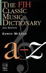 The FJH Classic Music Dictionary (2nd edition) Sheet Music