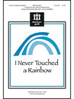 I Never Touched a Rainbow Sheet Music