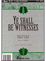 Ye Shall Be Witnesses - Kirk (Anthem) Sheet Music
