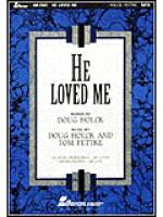 He Loved Me (Anthem) Sheet Music