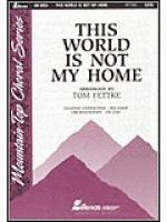 This World is Not My Home (Anthem) Sheet Music