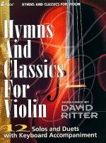 Hymns and Classics for Violin -12 Solos and Duets with Keyboard Accompaniment Sheet Music