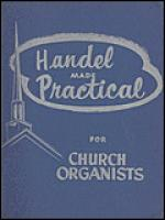 Handel Made Practical for Church Organists, Vol. 1 Sheet Music