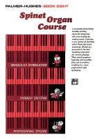 Palmer-Hughes Spinet Organ Course, Book 8 Sheet Music