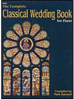The Complete Classical Wedding Book for Piano Sheet Music