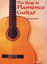 The Keys to Flamenco Guitar with CD Volume 1 Sheet Music