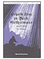 Behold Him in Dark Gethsemane Sheet Music