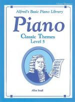 Alfred's Basic Piano Course Classic Themes, Book 5 Sheet Music