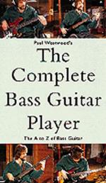 The Complete Bass Guitar Player: The A-Z Of Bass Guitar Sheet Music