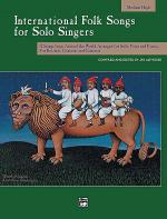 International Folk Songs for Solo Singers Sheet Music