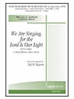We Are Singing, For the Lord Is Our Light Sheet Music