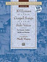 The Mark Hayes Vocal Solo Collection: 10 Hymns & Gospel Songs for Solo Voice Sheet Music