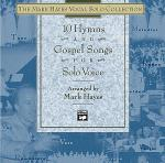 The Mark Hayes Vocal Solo Collection -- 10 Hymns & Gospel Songs for Solo Voice Sheet Music
