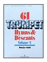 SIXty-One Trumpet Hymns & Descants, vol. II Sheet Music