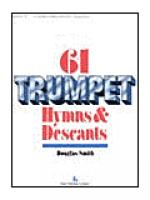 SIXty-One Trumpet Hymns & Descants, vol. I Sheet Music