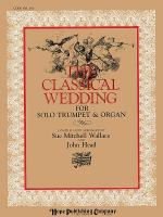 Classical Wedding, the (Masterpiece Selections For Organ and Trumpet) Sheet Music