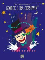 The Comedy Songs of George & Ira Gershwin Sheet Music