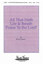 All that Hath Life & Breath, Praise Ye the Lord! Sheet Music