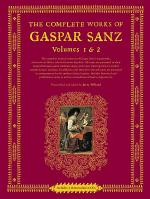 The Complete Works of Gaspar Sanz - Volumes 1 & 2 Sheet Music