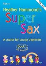 Heather Hammond: Super Sax Book 1 - Teacher Book Sheet Music