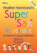 Heather Hammond: Super Sax Repertoire Book 1 - Teacher Book Sheet Music