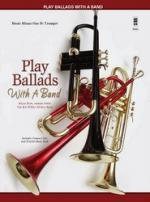 Play Ballads With A Band - Trumpet Sheet Music