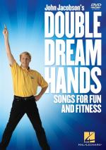 John Jacobson: Double Dream Hands - Songs For Fun And Fitness Sheet Music