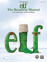 Elf: The Broadway Musical -- Selections Sheet Music