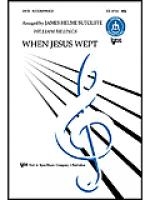When Jesus Wept Sheet Music