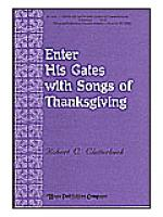 Enter His Gates with Songs of Thanksgiving Sheet Music