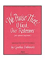 We Praise Thee, O God, Our Redeemer Sheet Music