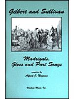 Madrigals and Part Songs from Gilbert and Sullivan Sheet Music