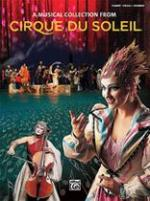 Cirque Du Soleil: A Musical Collection Sheet Music