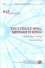 Exultingly Sing, Messiah is King! Sheet Music