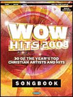 Wow Hits 2008 Songbook Sheet Music