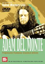 Adam del Monte: Progressive Flamenco Classical Artistry DVD Sheet Music