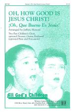 Oh How Good Is Jesus Christ / Oh Que Bueno Es Jesus - Honore Sheet Music