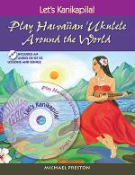 Let's Kanikapila 2 : Play Hawaiian Ukulele Around the World Book/CD Set Sheet Music