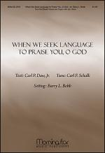 When We Seek Language to Praise You, O God.. Sheet Music