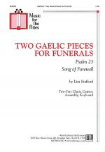 Two Gaelic Pieces for Funerals (Psalm 23, Songs for Farewell) Sheet Music