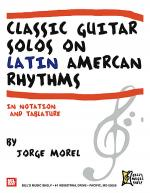 Classic Guitar Solos on Latin American Rhythms Sheet Music