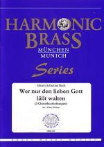 Wer nur den lieben Gott lasst walten (BWV 691, 690, 642) / Whoever lets only the dear God reign Sheet Music